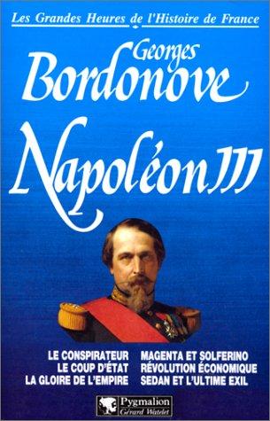 Napoléon III. Les grandes heures de l'histoire de France par Georges Bordonove