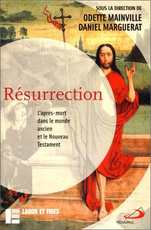 Résurrection : L'après-mort dans l...