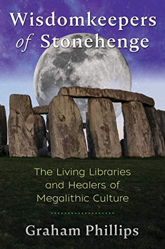 Wisdomkeepers of Stonehenge: The Living Libraries and Healers of Megalithic Culture (English Edition)