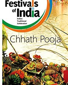 Festival of India - Chhath Pooja