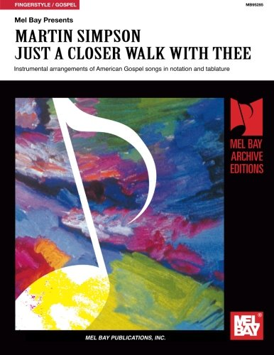 Martin Simpson: Just A Closer Walk With Thee (Mel Bay Archive Editions)