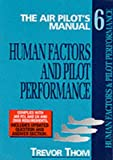 The Air Pilot's Manual: Human Factors and Pilot Performance : Safety, First Aid and Survival