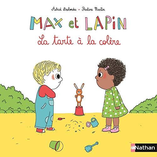 Max et Lapin : La tarte à la colère (1) par Astrid Desbordes