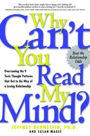 Why Can't You Read My Mind?: Overcoming the 9 Toxic Thought Patterns That Get in the Way of a Loving Relationship