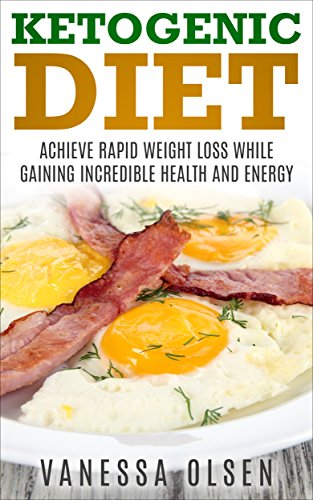 ketogenic-diet-achieve-rapid-weight-loss-while-gaining-incredible-health-and-energy-ketogenic-diet-r