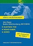 Abitur Baden-Württemberg 2017 + 2018 - Königs Erläuterungen Paket: Dantons Tod, Homo faber, Agnes - Georg Büchner