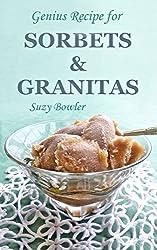 Genius Recipe ~ Sorbets & Granitas (Suzy Bowler's Genius Recipes Book 2) (English Edition)