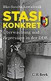 Stasi konkret: Überwachung und Repression in der DDR - Ilko-Sascha Kowalczuk