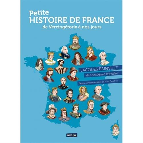 Petite HISTOIRE DE FRANCE. DE VERCINGTORIX  NOS JOURS (Nouvelle dition)