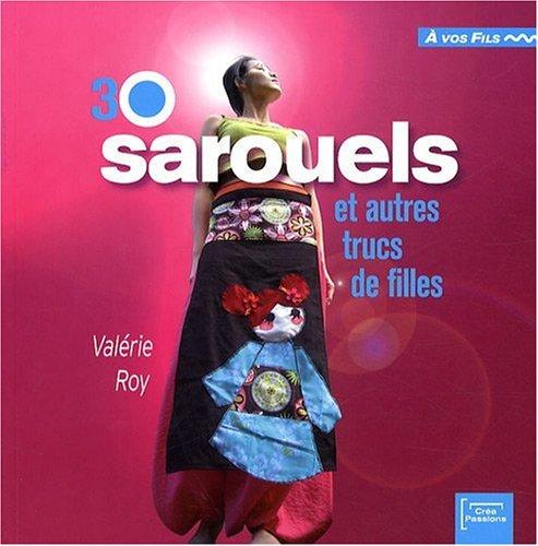 30 sarouels et autres trucs de filles ! par Roy/Valérie