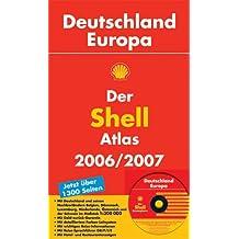 Der Shell Atlas 2006/2007: Deutschland /Europa