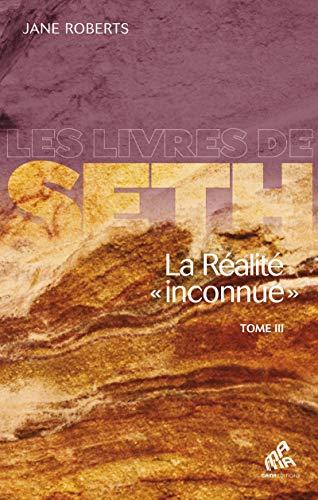 La Réalité «inconnue» - Tome III (Les Livres de Seth) par  Mama Editions