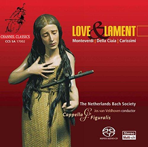 Love and Lament : Oeuvres de Monteverdi, Della Ciaja, Carissimi, Frescobaldi et Rossi (SACD)