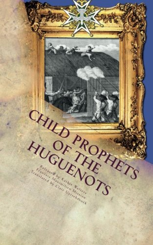 child-prophets-of-the-huguenots-the-sacred-theatre-of-the-cevennes