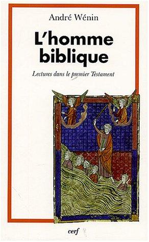 L'homme Biblique : Lectures Dans Le Premier Testament