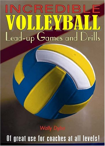 Incredible Volleyball: Load-Up Games and Drills