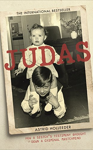 Judas: How a Sister's Testimony Brought Down a Criminal Mastermind (English Edition)