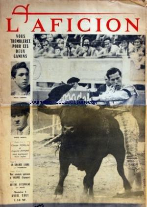 AFICION (L') [No 1] du 01/04/1961 - PACO CAMINO ET DIEGO PUERTA - CLAUDE POPELIN ET AUGUSTE LAFRONT EXPLIQUENT LEURS STYLES - LA COURSE LIBRE PAR TAMARISSO - A VALENCE