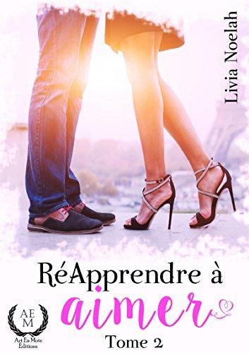 Ré-apprendre à aimer: Tome 2 (French Edition)