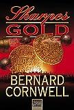 Sharpes Gold: Historischer Roman (Klassiker. Historischer Roman. Bastei Lübbe Taschenbücher)