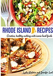 Rhode Island Recipes: Creative, healthy cooking with iconic local foods