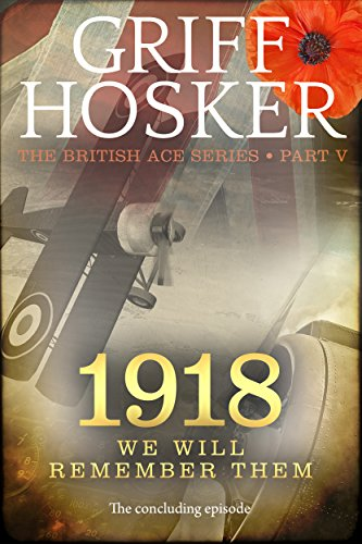 1918: We will remember them (British Ace Book 5) (English Edition) par Griff Hosker