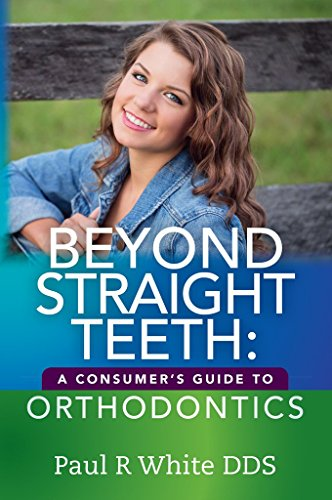 beyond-straight-teeth-a-consumers-guide-to-orthodontics-english-edition