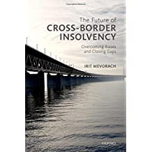 The Future of Cross-Border Insolvency: Overcoming Biases and Closing Gaps