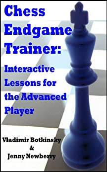 Chess Endgame Trainer: Interactive Lessons for the Advanced Player (English Edition) par [Botkinsky, Vladimir, Newberry, Jenny]