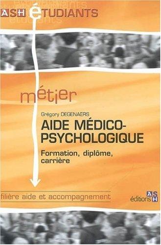 Aide médico-psychologique: Formation, diplôme, carrière. Filière aide et accompagnement.