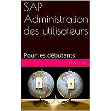 SAP Administration des utilisateurs: Pour les débutants