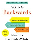 Aging Backwards: Updated and Revised Edition: Reverse the Aging Process and Look 10