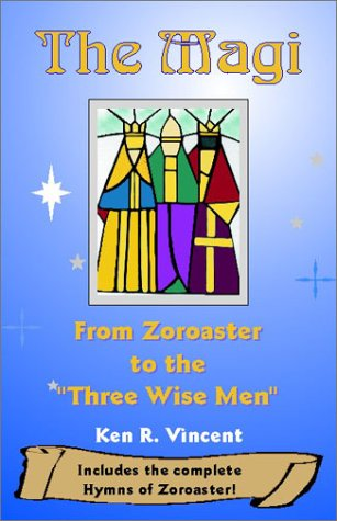 The Magi: From Zoroaster to the 'Three Wise Men' por Kenneth Vincent