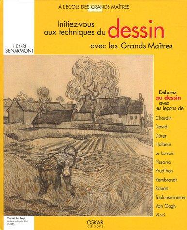 Initiez-vous au dessin avec les Grands Maîtres par Henri Senarmont
