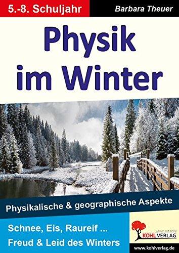 Physik im Winter: Physikalische und geographische Aspekte