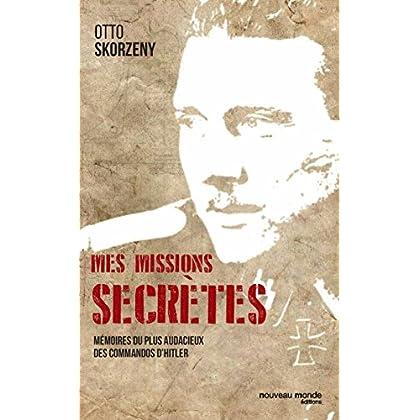 Mes missions secrètes: Mémoires du plus audacieux des commandos d'Hitler (HISTOIRE)