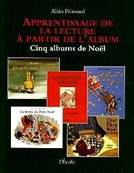 Apprentissage de la lecture à partir de l'album : Cinq albums de Noël