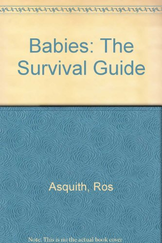 Babies: The Survival Guide