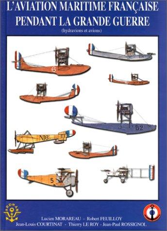 L'Aviation maritime pendant la Grande Guerre (hydravions et avions)