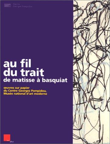 Au Fil Du Trait De Matisse a Basquiat - Oeuvres Sur Papier par Guy Tosatto, Jonas Storsve