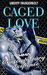 Caged Love: MMA Contemporary Suspense (Book Four)