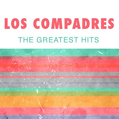 Los Compadres: The Greatest Hits