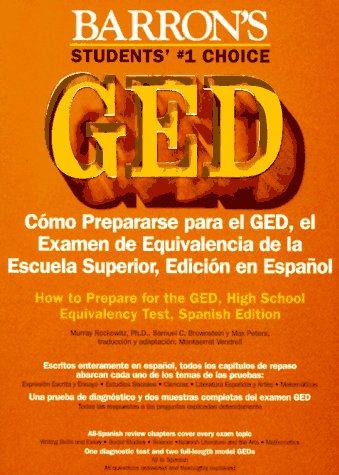 Como Prepararse Para El Ged: El Examen De Equivalencia De LA Escuela Superior, Edicion En Espanol (Barron's GED) por Samuel C. Brownstein