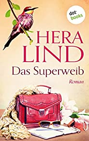 Das Superweib: Roman