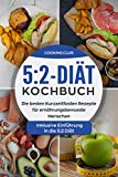 5:2-Diät-Kochbuch: Die besten Kurzzeitfasten Rezepte für ernährungsbewusste Menschen. Inklusive Einführung in die 5:2 Diät. (German Edition)