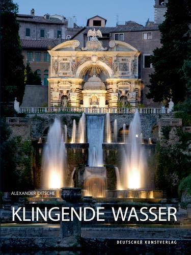 Klingende Wasser: Hydropneumatische Musik- und Geräuschautomaten in der europäischen Gartenkunst...