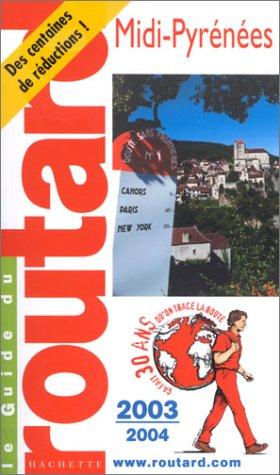 Guide du Routard : Midi-Pyrénées 2003/2004 par Guide du Routard