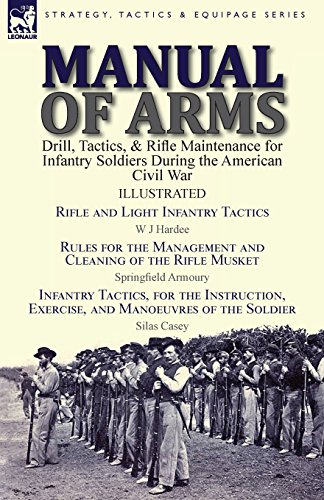 manual-of-arms-drill-tactics-rifle-maintenance-for-infantry-soldiers-during-the-american-civil-war-r