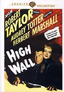 High Wall by Robert Taylor