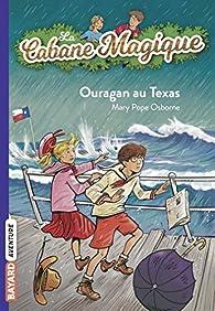 La cabane magique, tome 52 : Ouragan au Texas par Mary Pope Osborne